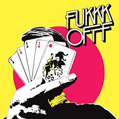 Fukkk Offf - Single by Fukkk Offf