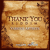 Play & Download Thank You Riddim by Various Artists | Napster