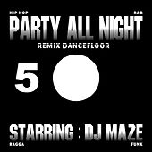 Play & Download Party All Night 5 by DJ Maze | Napster