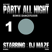 Play & Download Party All Night 1 by DJ Maze | Napster