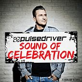 Play & Download Sound Of Celebration by Pulsedriver | Napster