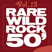 Play & Download Rare Wild Rock 50', Vol. 12 by Various Artists | Napster