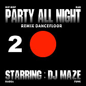 Play & Download Party All Night 2 by DJ Maze | Napster