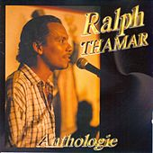 Play & Download Anthologie by Ralph Thamar | Napster