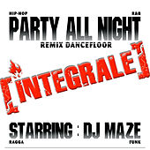 Play & Download Party All Night : Integrale by DJ Maze | Napster