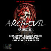 Play & Download Arch Evil Riddim by Various Artists | Napster