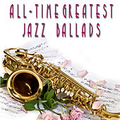 Play & Download All-Time Greatest Jazz Ballads by Various Artists | Napster