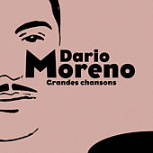 Play & Download Dario Moreno: Grandes chansons by Dario Moreno | Napster