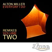 Play & Download Everyday I Do Remixes, Vol. 2 - EP by Alton Miller | Napster