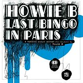 Last Bingo in Paris (Bande Originale du Film) von Howie B