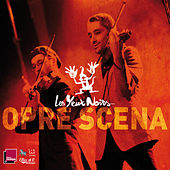 Play & Download Opre Scena by Les Yeux Noirs | Napster