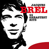 Play & Download 44 Greatest Hits by Jacques Brel | Napster