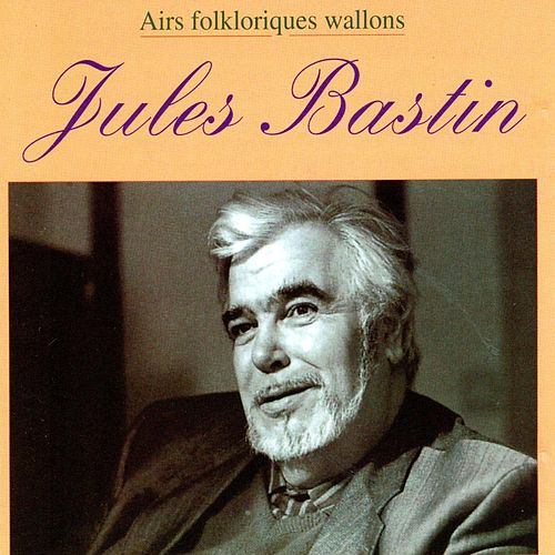 Play & Download Airs folkloriques wallons by Jules Bastin | Napster