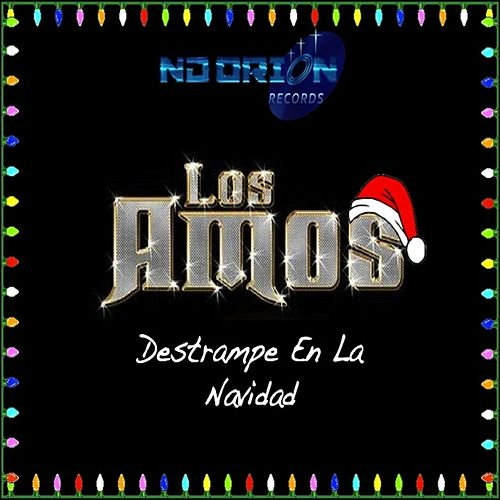Play & Download Destrampe en la Navidad by Los Amos | Napster