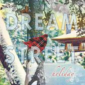 Play & Download Dream Street Holiday by Dream Street | Napster