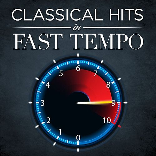 Play & Download Classical Hits in Fast Tempo by Various Artists | Napster