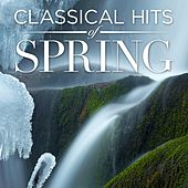 Classical Hits of Spring by Various Artists