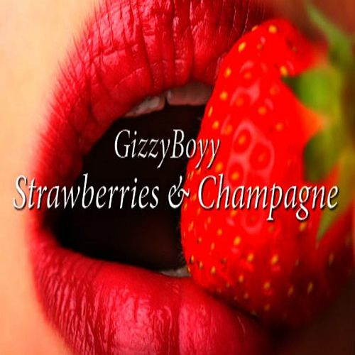 Strawberries & Champagne by GizzyBoyy