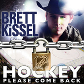 Play & Download Hockey, Please Come Back by Brett Kissel | Napster
