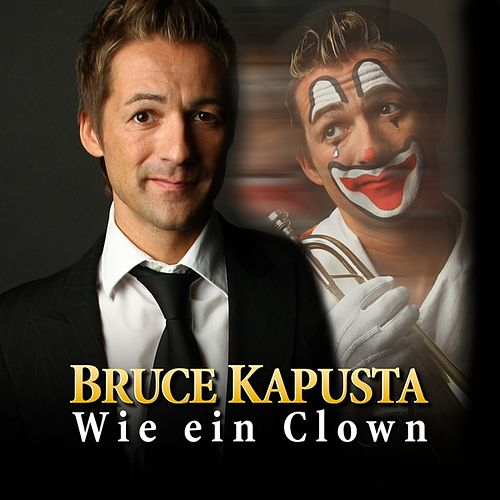 Play & Download Wie ein Clown (Radio Edit) by Bruce Kapusta | Napster
