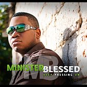 Play & Download Keep Pressing On by Minister Blessed | Napster