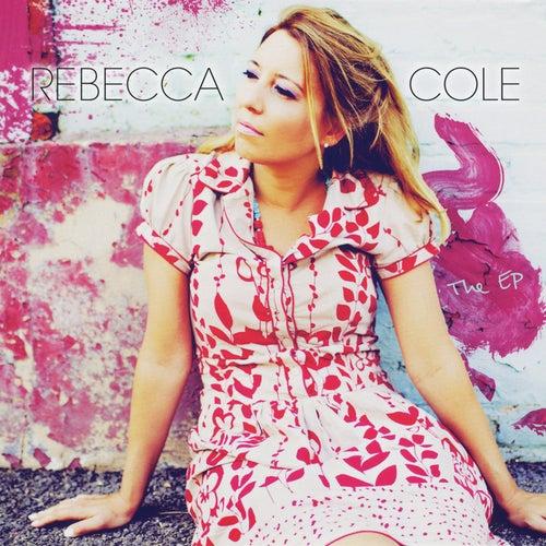 Rebecca Cole: The EP by Rebecca Cole