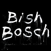 Bish Bosch by Scott Walker