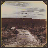 Play & Download Foreign Land by A Lion Named Roar | Napster