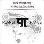 Play & Download I Gave You Everything by John Martin | Napster
