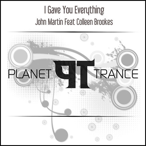 I Gave You Everything by John Martin