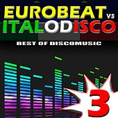 Eurobeat vs. Italo Disco Vol. 3 by Various Artists