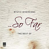 So Far (The Best Of) by Mystic Diversions