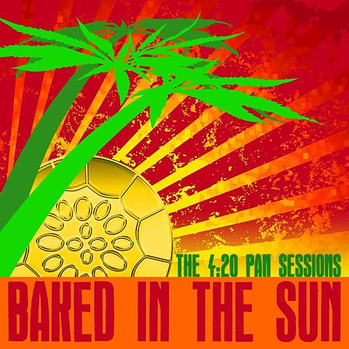 Play & Download Baked In The Sun...The 4:20 Pan Sessions by Tracy Thornton | Napster