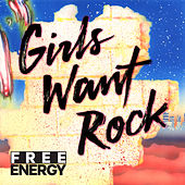 Girls Want Rock by Free Energy
