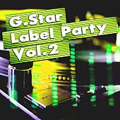Play & Download G.Star Label Party Vol.2 by Various Artists | Napster