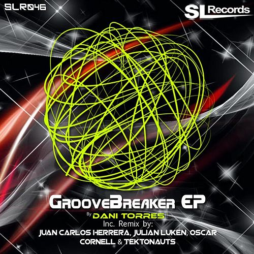 Play & Download GrooveBreaker EP by Dani Torres | Napster