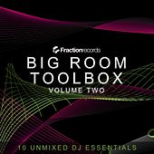 Play & Download Fraction Records, Big Room Toolbox Volume Two - EP by Various Artists | Napster