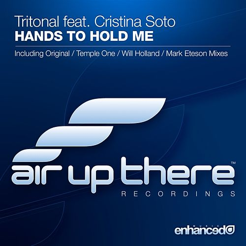 Play & Download Hands To Hold Me (feat. Cristina Soto) by Tritonal | Napster