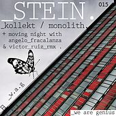 Kollekt / Monolith / Moving Nights - Single by Stein
