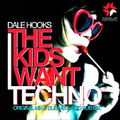 Play & Download The Kids Want Tecnho by Dale Hooks | Napster