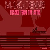 Play & Download Tracks From The Attic - Single by Marc Dennis | Napster