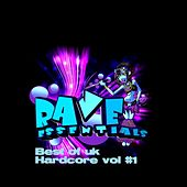 Play & Download Rave Essentials Best of Uk Hardcore Vol 1 - EP by Various Artists | Napster