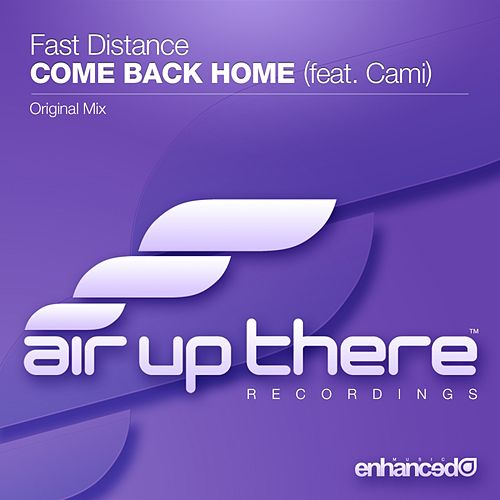 Come Back Home (feat. Cami) by Fast Distance