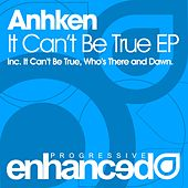 Play & Download It Can't Be True - Single by Anhken | Napster