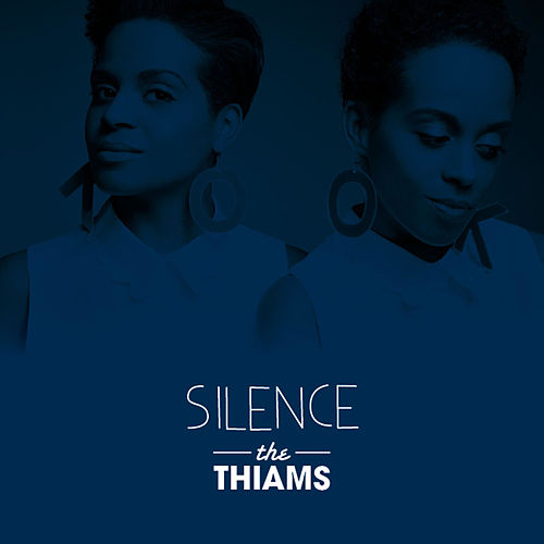Play & Download Silence by The Thiams | Napster