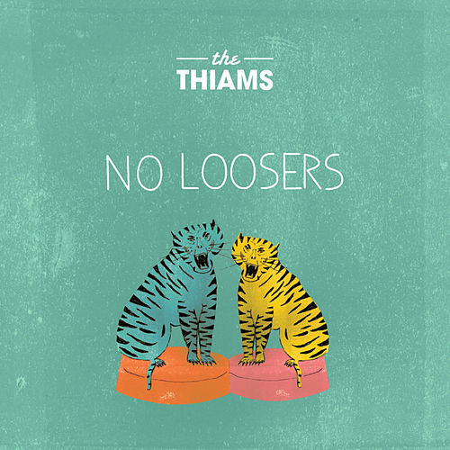 Play & Download No Loosers by The Thiams | Napster
