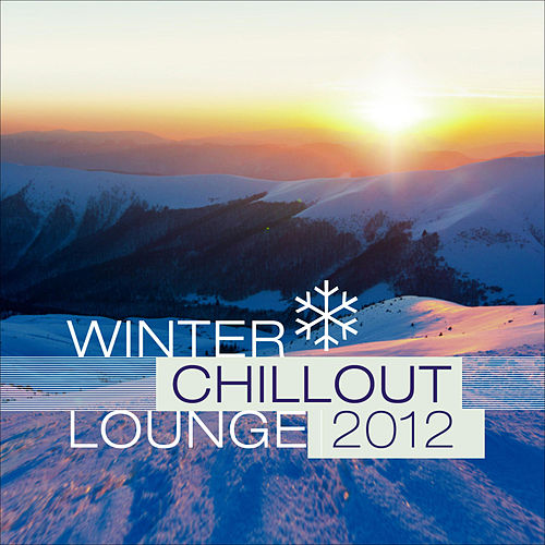 Play & Download Winter Chillout Lounge 2012 by Various Artists | Napster