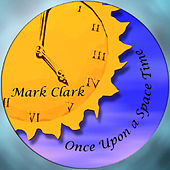 Play & Download Once Upon a Space Time by Mark Clark | Napster