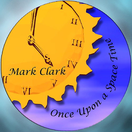 Once Upon a Space Time by Mark Clark