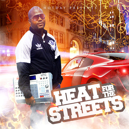 Play & Download Heat for the Streets by Dj Hotday | Napster